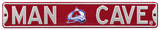 Man Cave Colorado Avalanche Steel Sign Wall Sign
