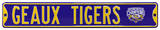 Geaux Tigers Ave 2007 LSU Champs Steel Sign Wall Sign