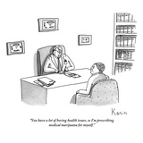 """You have a lot of boring health issues, so I'm prescribing medical mariju…"" - New Yorker Cartoon Regular Giclee Print by Zachary Kanin"