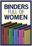 Binders Full of Women Posters
