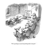 """We're spending too much time fetching balls in the park."" - New Yorker Cartoon Regular Giclee Print by Frank Cotham"