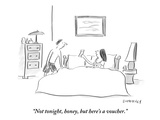 """""""Not tonight, honey, but here's a voucher."""" - New Yorker Cartoon Premium Giclee Print by Liza Donnelly"""