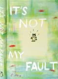 Everett Peck - It's Not My Fault Journal Journal