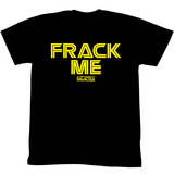 Battlestar Galactica - Frack Me T-Shirt