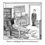 """Face it—nothing gets done in an election year."" - New Yorker Cartoon Premium Giclee Print by Harry Bliss"