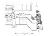 &quot;Oh, are you attacking from home today&quot; - New Yorker Cartoon Premium Giclee Print by Paul Noth