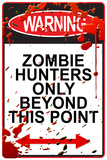 Warning: Zombie Hunters Only Beyond This Point Plastic Sign - Plastik Tabelalar