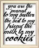 Tu es mon meilleur ami, comme le lait pour les cookies Posters par Kyle & Courtney Harmon