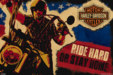 Harley Davidson - Ride Hard or Stay Home Posters