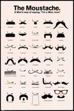The Moustache - A Mans Way of Saying I'm a Man Prints