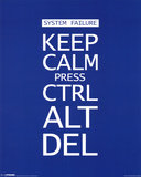 Keep Calm Press Ctrl Alt Del Posters