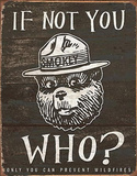Smokey Bear - If Not You Who Tin Sign