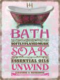 Bath-Soak-Unwind Plechová cedule