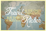 Travel Makes You Richer Kunstdrucke