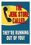 The Jerkstore Called Posters