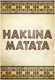 Hakuna Matata African Plakát