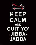 Keep Calm...Jibba-Jabba Art