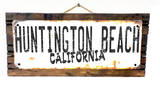 Huntington Beach California Rusted Wood Sign