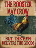 The Rooster May Crow Blikkskilt