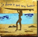 It Doesn't Get Any Better Stretched Canvas Print by Karen J. Williams