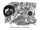 """When we're home, are we still aliens"" - New Yorker Cartoon Premium Giclee Print by Shannon Wheeler"