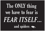 Fear Spiders Prints by  Snorg Tees