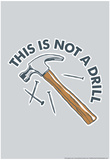 This Is Not A Drill Poster di  Snorg Tees