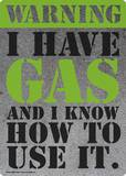 Warning I have gas Tin Sign