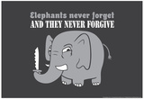 Elephants Never Forget Posters by  Snorg Tees