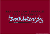 Real Men Defeat Dark Wizards Poster by Snorg Tees