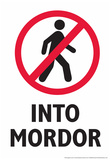 Do Not Walk Into Mordor Stampe di  Snorg Tees