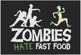 Zombies Hate Fast Food Prints by  Snorg Tees