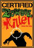 Certified Zombie Killer Tin Sign