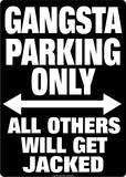 Gangsta Parking Tin Sign