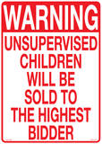 Warning Unsupervised Children will be sold Tin Sign