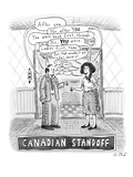 A Canadian stand-off satirizes the  politeness of Canadians, as a man and … - New Yorker Cartoon Premium Giclee Print by Roz Chast