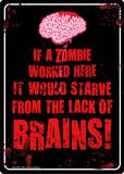If a zombie worked here it would starve Tin Sign