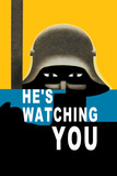 He's Watching You Plakater