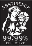 Abstinence 99.99% Effective Posters af Snorg Tees