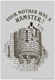 Your Mother Was A Hamster Posters af Snorg Tees