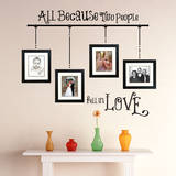All Because Quote Wall Decal