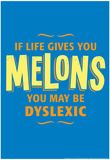 If Life Gives You Melons Prints by  Snorg Tees