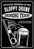 Official Member of the sloppy drunk Tin Sign