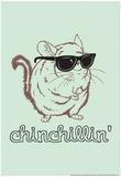 Chinchillin' Posters por  Snorg