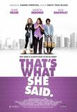 That's What She Said Posters