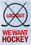 We Want Hockey Sports Prints