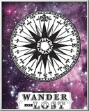 Not All Who Wander Are Lost Posters by  Hero Design
