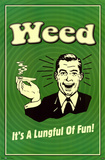 Weed - A Lungful of Fun Pot Marijuana Print