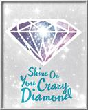 Shine On You Crazy Diamond Prints by  Hero Design
