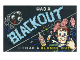Comic Cartoon - Had a Blackout I Had a Blonde Out Posters by  Lantern Press